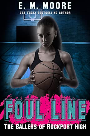 Foul Line: A High School Bully Romance (The Ballers of Rockport High Book 2)