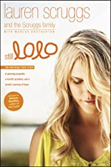 Still LoLo: A Spinning Propeller, a Horrific Accident, and a Family's Journey of Hope Kindle Edition
