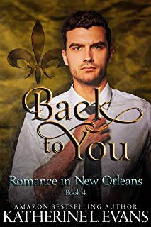 Back to You: a Christmas Romantic Comedy (Romance in New Orleans Book 4)