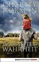 Die andere Seite der Wahrheit: Roman (German Edition)