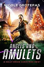 Angels and Amulets: A Steampunk Christmas Adventure Novella (A Holly Drake Christmas Heist Book 1)