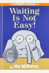 Waiting Is Not Easy! (An Elephant and Piggie Book) Hardcover
