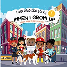 When I Grow Up Books For Kids: I can Read Books Level 1 (I Can Read Kids Books Book 4)