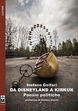 da Disneyland a Kirkuk - poesie politiche