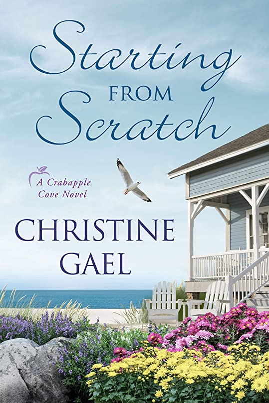 マーカー美しいガードStarting From Scratch: A Crabapple Cove Novel (English Edition)