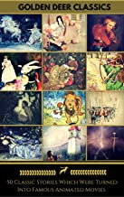 50 Classic Stories Which Were Turned Into Famous Animated Movies (Golden Deer Classics): Rapunzel, Snow-White, Peter Pan, Tarzan, Pinocchio, Alice In Wonderland, Pocahontas...