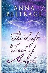 The Soft Touch of Angels: A Graham Saga Novella Kindle Edition