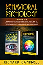 Behavioral Psychology: 2 Books in 1. How to Analyze People + Enneagram.: Learn How to Read People's Behaviour, Control Your Emotions and Influence Anyone Understanding Personality Types