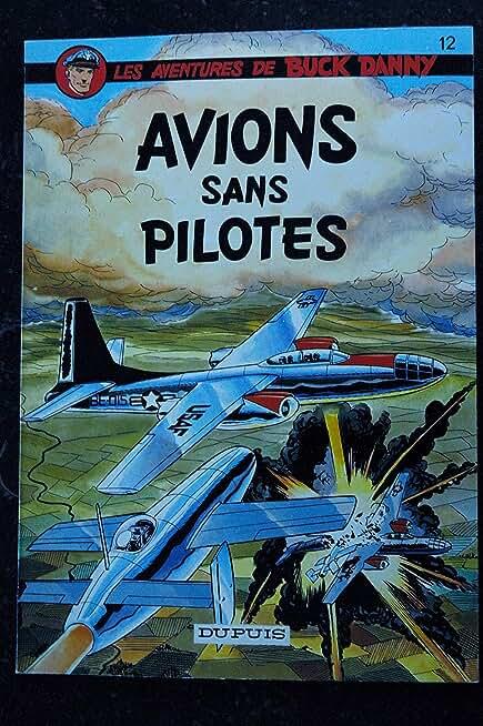 BD LES AVENTURES DE BUCK DANNY 12 AVIONS SANS PILOTES CHARLIER & HUBINON DUPUIS SOUPLE 5-1980
