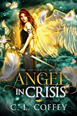 Angel in Crisis (The Louisiangel Series Book 4) Kindle Edition