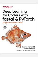 Deep Learning for Coders with fastai and PyTorch: AI Applications Without a PhD Kindle Edition