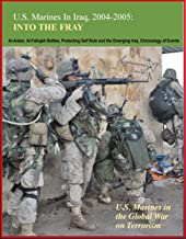 U.S. Marines in Iraq, 2004-2005 - Into the Fray - U.S. Marines in the Global War on Terrorism, Al-Anbar, Al-Fallujah Battles, Protecting Self Rule and the Emerging Iraq, Chronology of Events