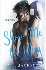 Show Me the Way (Fight for Me Book 1) Kindle Edition