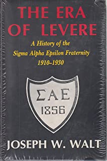 The Era of Levere: A History of the Sigma Alpha Epsilon Fraternity 1910-1930