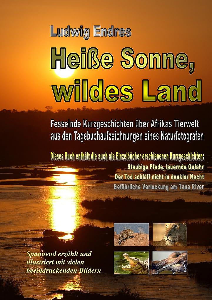 こっそり厳しいモールHei?e Sonne, wildes Land (German Edition)