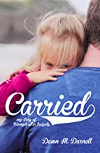 Carried: My Story of Triumph After Tragedy