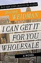 I Can Get It for You Wholesale: A Novel (The Harry Bogen Novels Book 1)