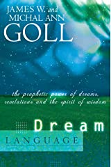 Dream Language: The Prophetic Power of Dreams: The Prophetic Power of Dreams, Revelations, and the Spirit of Wisdom Kindle Edition