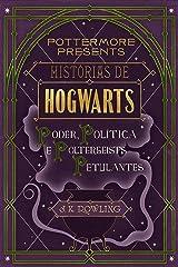 Histórias de Hogwarts: poder, política e poltergeists petulantes (Pottermore Presents - Português do Brasil Livro 2) eBook Kindle