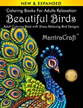 Coloring Book for Adults: Beautiful Birds: Adult Coloring Book with Stress Relieving Bird Designs and Patterns for Relaxation (Nature Coloring Books)