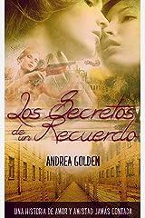 Los Secretos de un Recuerdo: (NOVELA HISTÓRICA, NOVELA ROMÁNTICA, SUSPENSE E INTRIGA) Versión Kindle