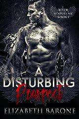A Disturbing Prospect (River Reapers MC Book 1) Kindle Edition