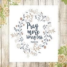 Pray More Worry Less - Matthew 6:34 - Inspirational Bible Verse Wall Art Print - UNFRAMED - 8x10