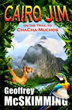 Cairo Jim on the Trail to ChaCha Muchos: An Epic Tale of Rhythm (The Cairo Jim Chronicles Book 1)