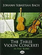 The Three Violin Concerti in Full Score (Dover Music Scores)