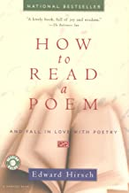 How to Read a Poem: And Fall in Love with Poetry (Harvest Book)