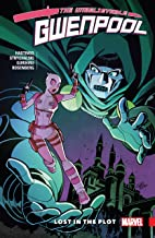 Gwenpool, The Unbelievable Vol. 5: Lost In The Plot (Gwenpool, The Unbelievable (2016-2018))