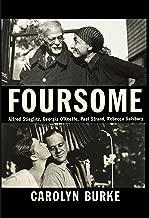 Foursome: Alfred Stieglitz, Georgia O'Keeffe, Paul Strand, Rebecca Salsbury