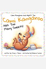 Cami Kangaroo Has Too Many Sweets: a children's book about honesty and self control (Cami Kangaroo and Wyatt Too 1) Kindle Edition