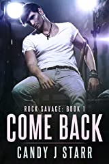 Come Back (Rock Savage Book 1) Kindle Edition