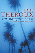The Mosquito Coast (Penguin Essentials)