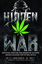 Hidden War: How Special Operations Game Wardens Are Reclaiming America's Wildlands From The Drug Cartels