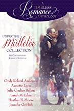 Under the Mistletoe Collection (A Timeless Romance Anthology Book 14)