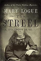 The Streel: A Deadwood Mystery Kindle Edition