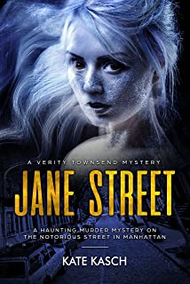 Jane Street: A Gripping Murder Mystery Haunts the Infamous Street in New York City (A Verity Townsend Mystery Book 1)