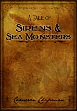 A Tale of Sirens and Sea Monsters (The Steam and Steel Chronicles Book 4)
