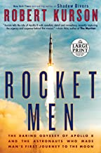 Rocket Men: The Daring Odyssey of Apollo 8 and the Astronauts Who Made Man's First Journey to the Moon (Random House Large Print)