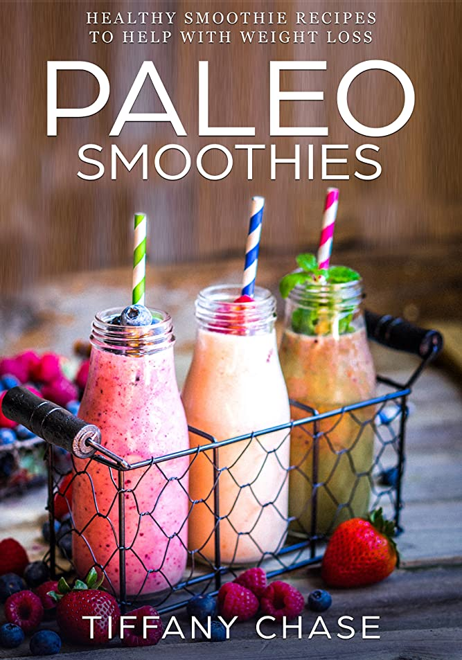 Paleo Smoothies: Healthy Smoothie Recipes to Help with Weight Loss (English Edition)