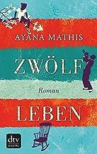 Zwölf Leben: Roman (German Edition)