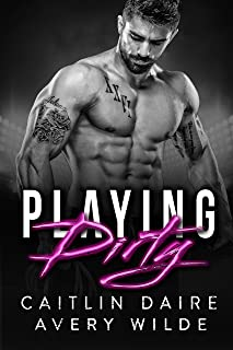 Playing Dirty (A Bad Boy Sports Romance)