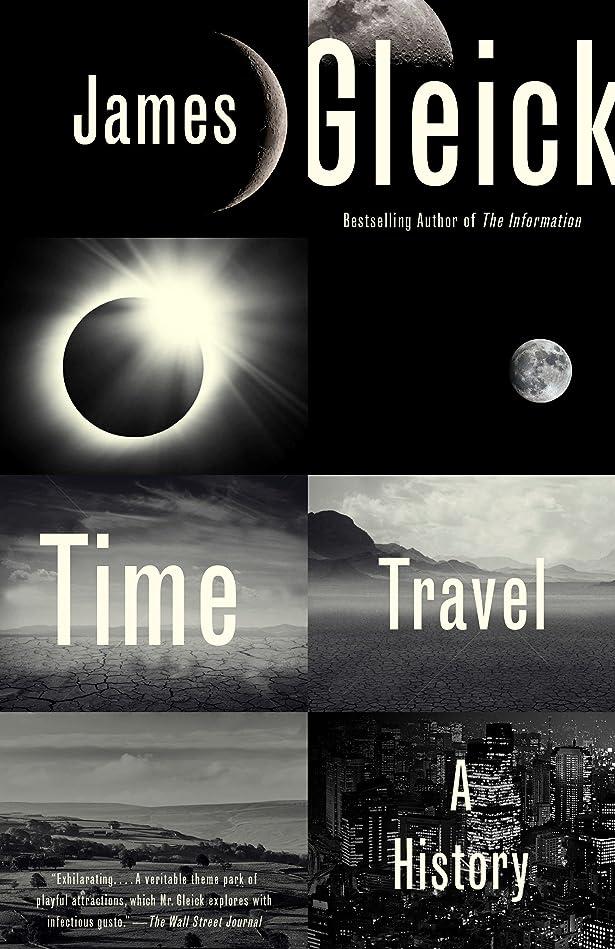 フリンジ広告主頭蓋骨Time Travel: A History (English Edition)
