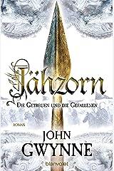 Jähzorn - Die Getreuen und die Gefallenen 3: Roman (German Edition) Kindle Edition