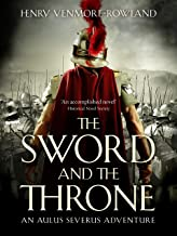 The Sword and the Throne (Aulus Severus Adventures Book 2)