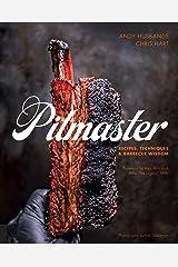 Pitmaster: Recipes, Techniques, and Barbecue Wisdom [A Cookbook] Kindle Edition
