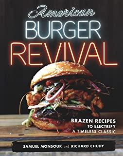 American Burger Revival: Brazen Recipes to Electrify a Timeless Classic