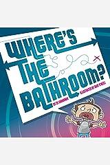 Where's the Bathroom? (Shankman & O'Neill) Hardcover